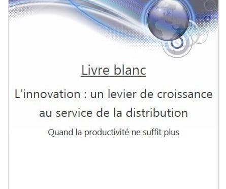 innovation un levier de croissance au service de la distribution