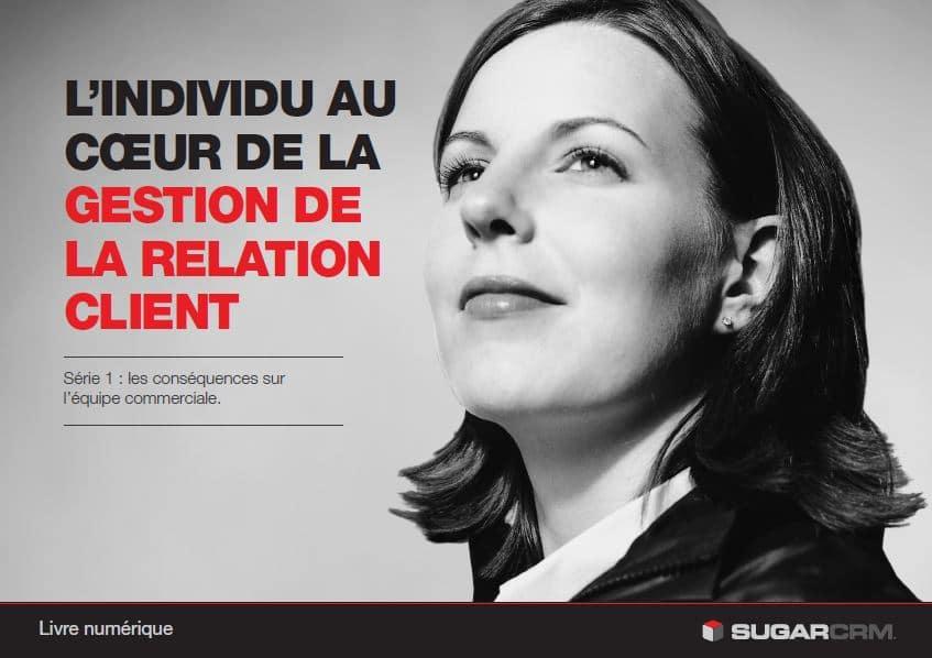Livre Blanc : L'individu au cœur de la gestion de la relation client, les conséquences sur l'équipe commerciale