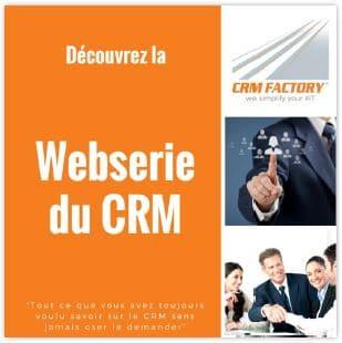 La webserie du CRM