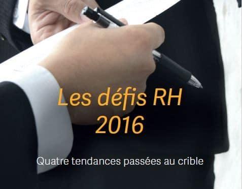 les défis RH 2016 ; 4 tendances passées au crible