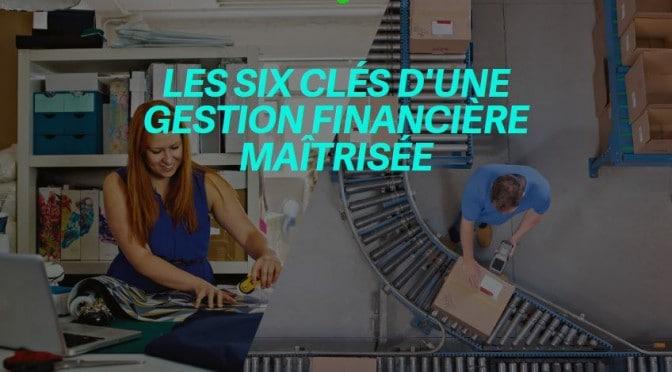 Livre Blanc : Les six clés d'une gestion financière maîtrisée