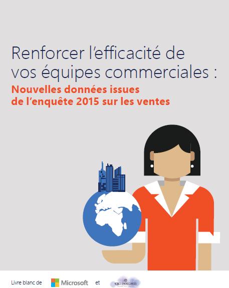 Livre Blanc : Renforcer l'efficacité de vos équipes commerciales ; nouvelles données issues de l'enquête 2015 sur les ventes