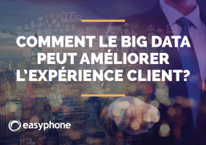 Comment le big data peut améliorer l'expérience client