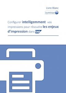 Configurer intelligemment vos impressions pour résoudre les enjeux d'impressions dans SAP