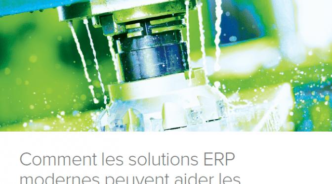 Comment les solutions ERP modernes peuvent aider les industriels à consolider la production