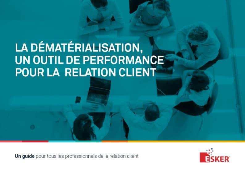 Esker dématérialisation, performance relation client