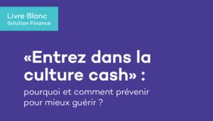 «Entrez dans la culture cash»